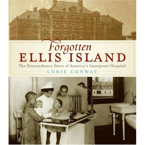 Forgotten Ellis Island Lorie Conway