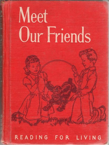Meet our friends, reading for living, children's reader, Bobbs merrill, 1950, janet ross, raymon naylor