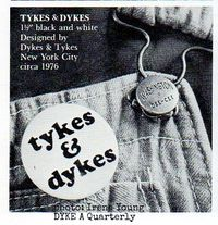 Tykes and dykes button, photo irene young, dyke a quarterly