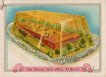 Jello house jello built COWAN EPHEMERA COLLECTIONS