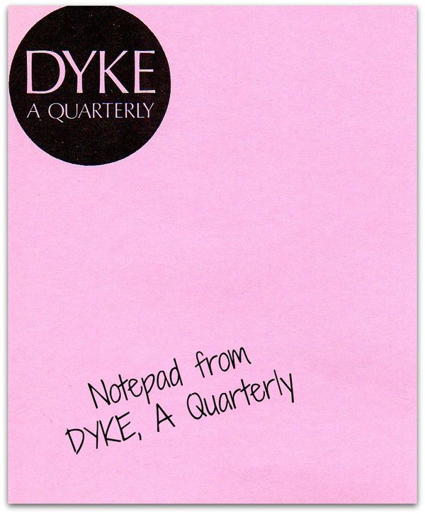 Dyke a quarterly notepad