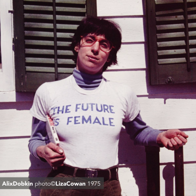 Alix Dobkin, photo ©Liza Cowan. the future is female 1975 high res copy 2