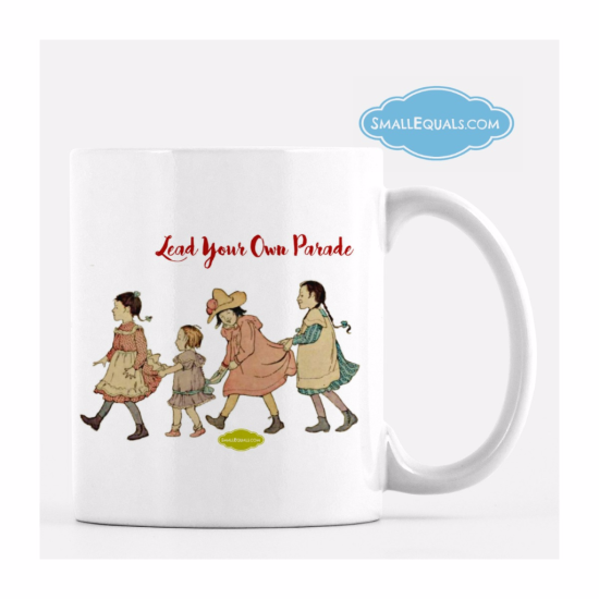 Mug, Lead your own parade, smallequals.com