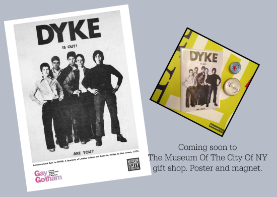 DYKE IS OUT poster and magnet for the museum of the city of ny gift shop design liza cowan dyke a quarterly