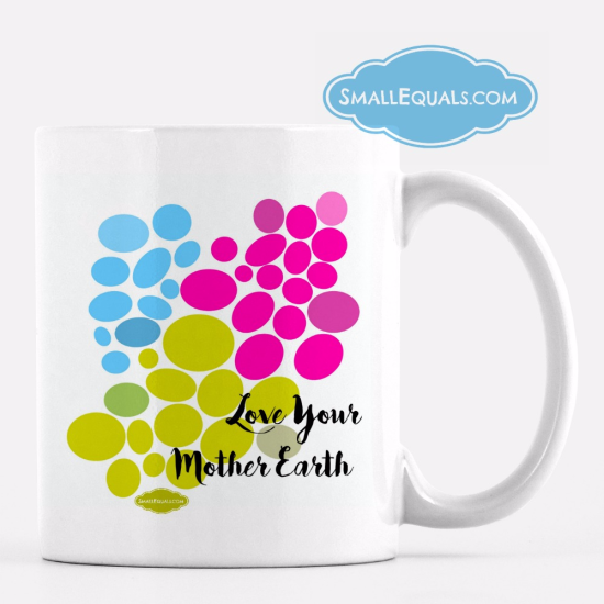 Mug LOVE YOUR MOTHER EARTH SMALL EQUALS CUP MOCKUP