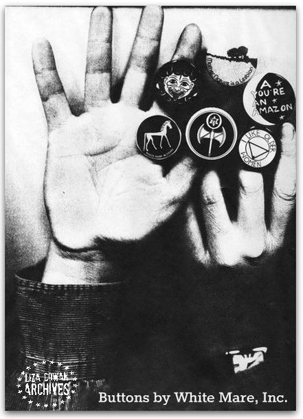 feminist and lesbian Buttons by White Mare, Inc. Liza Cowan archives