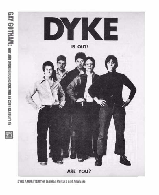 DYKE A Quarterly, DYKE IS OUT! ARE YOU? poster draft for Museum Of The City Of NY Gay Gotham